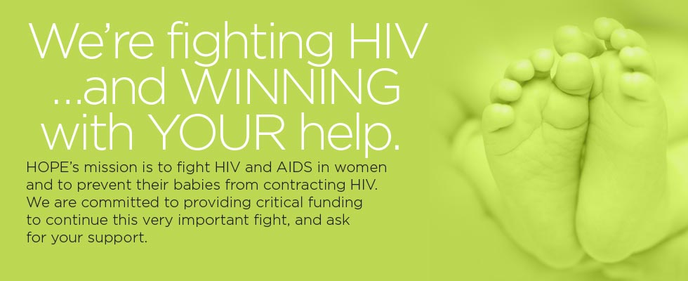 We're fighting HIV …and WINNING with YOUR help.
